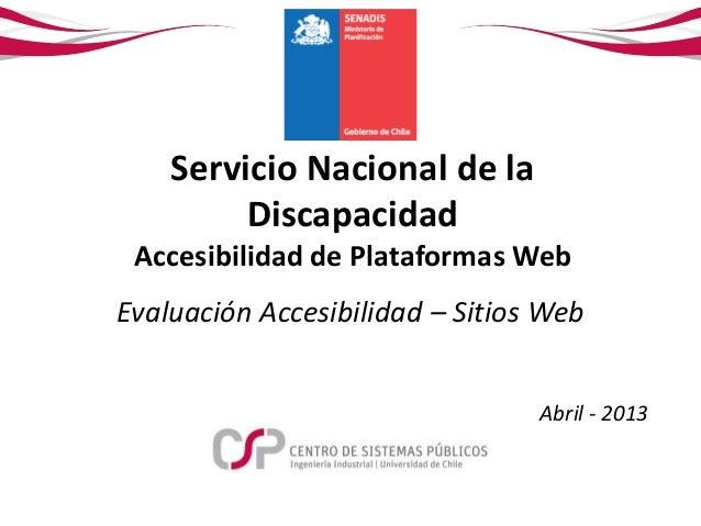 Servicio Nacional de la         Discapacidad Accesibilidad de Plataformas WebEvaluación Accesibilidad – Sitios Web        ...