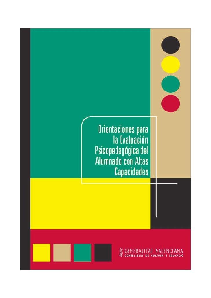 Orientaciones para la Evaluación Psicopedagógica           del Alumnado con          Altas Capacidades                    ...