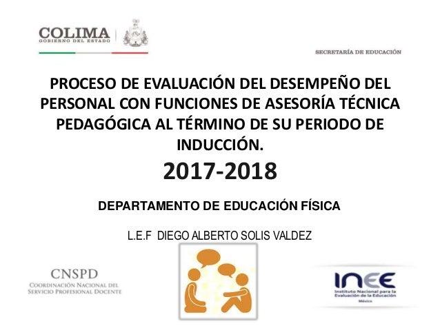 PROCESO DE EVALUACIÓN DEL DESEMPEÑO DEL PERSONAL CON FUNCIONES DE ASESORÍA TÉCNICA PEDAGÓGICA AL TÉRMINO DE SU PERIODO DE ...