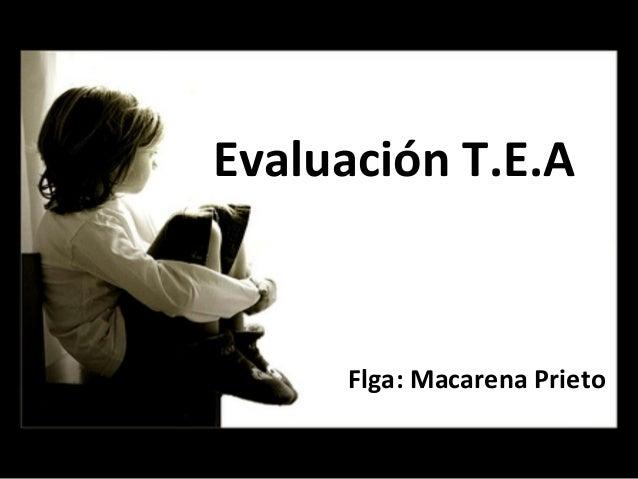 Evaluación T.E.A     Flga: Macarena Prieto