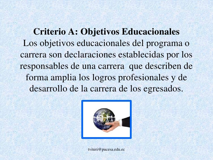 OBJETIVOS EDUCACIONALES(Criterio A – 11.4 %)<br />OBJETIVOS EDUCACIONALES<br /><ul><li>.Denominación de la Carrera</li></u...