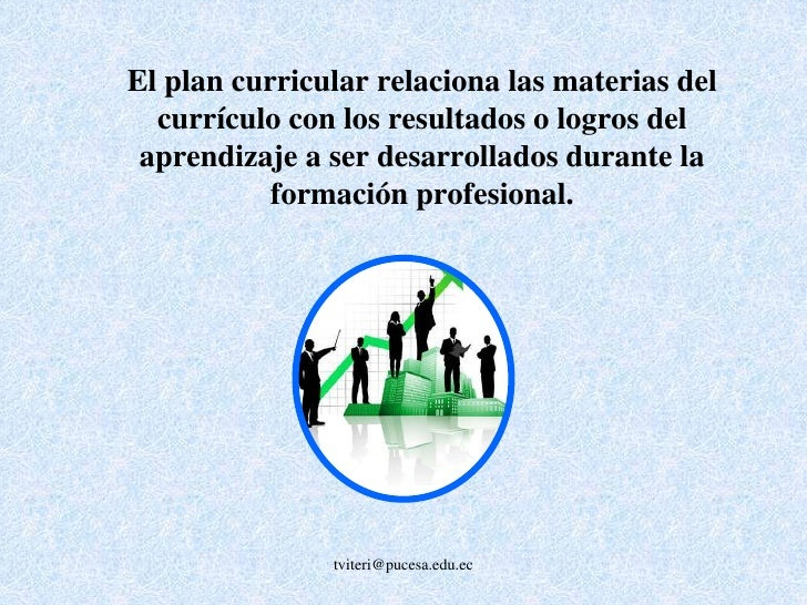 tviteri@pucesa.edu.ec<br /> El plan o malla curricular incluye los niveles de los resultados o logros del aprendizaje (ini...