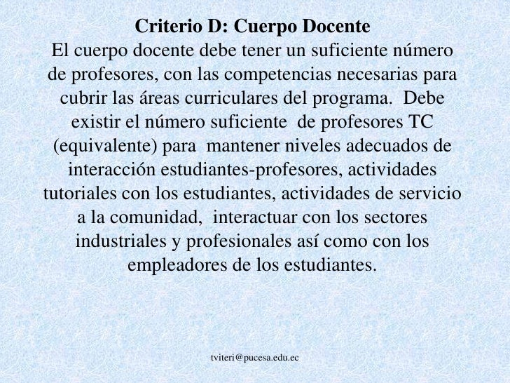 D.1 Formación posgrado<br /><br />D.1.1. Maestrías<br />D.1.2. Doctorados<br />tviteri@pucesa.edu.ec<br />