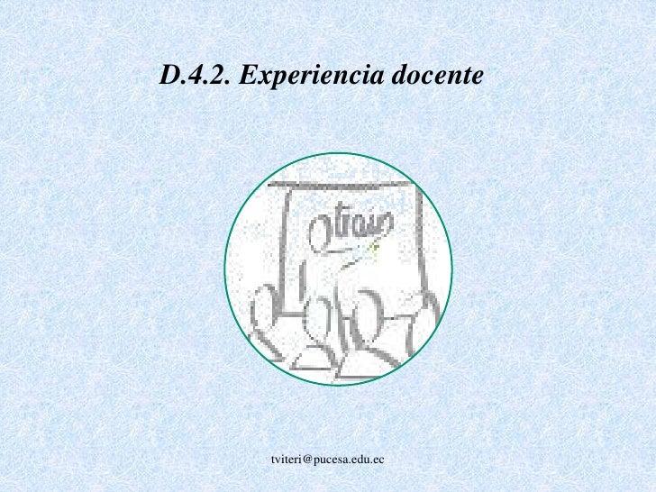 <br />D.2 Dedicación<br />D.2.1 Tiempo completo<br />D.2.1.1  Docentes tiempo completo<br />D.2.1.2 Estudiantes / docente...