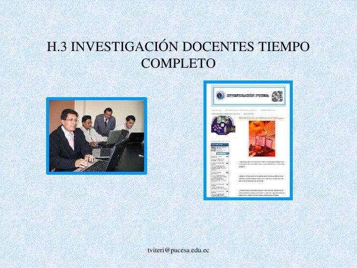 Criterio H: Investigación<br />En la evaluación de carreras, aparece mediante la actividad investigativa de los docentes. ...