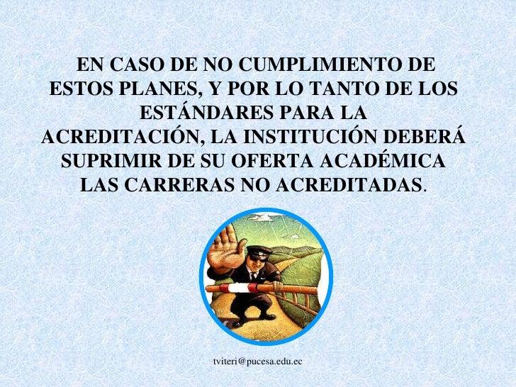 La Constitución establece que toda carrera de grado ofrecida por una institución de Educación Superior debe ser acreditada...