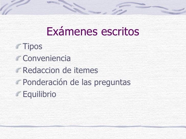 Exámenes escritosTiposConvenienciaRedaccion de itemesPonderación de las preguntasEquilibrio