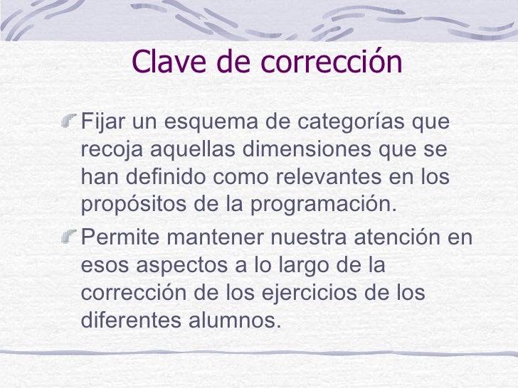 Clave de correcciónFijar un esquema de categorías querecoja aquellas dimensiones que sehan definido como relevantes en los...