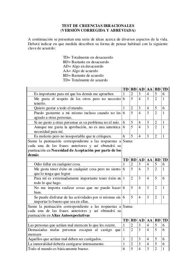 TEST DE CREENCIAS IRRACIONALES (VERSIÓN CORREGIDA Y ABREVIADA) A continuación se presentan una serie de ideas acerca de di...
