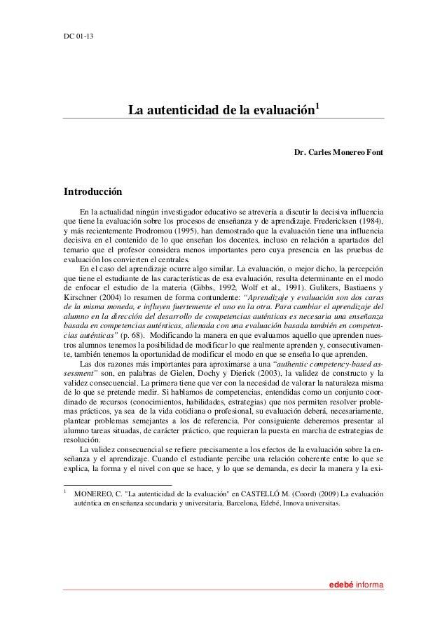 DC 01-13 edebé informa La autenticidad de la evaluación1 Dr. Carles Monereo Font Introducción En la actualidad ningún inve...