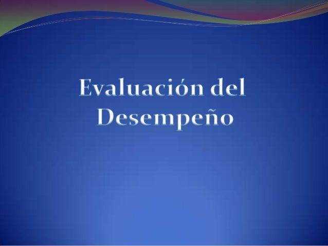 Constituye el proceso por el cual se estima el rendimiento global del empleado. La mayor parte de los empleados procura ob...