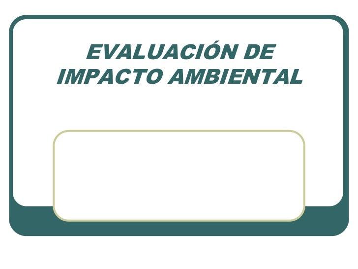 EVALUACIÓN DEIMPACTO AMBIENTAL