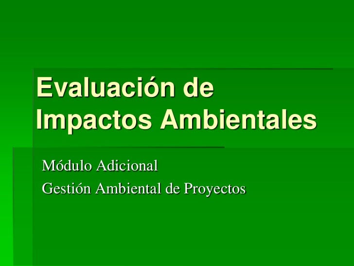 Evaluación deImpactos AmbientalesMódulo AdicionalGestión Ambiental de Proyectos