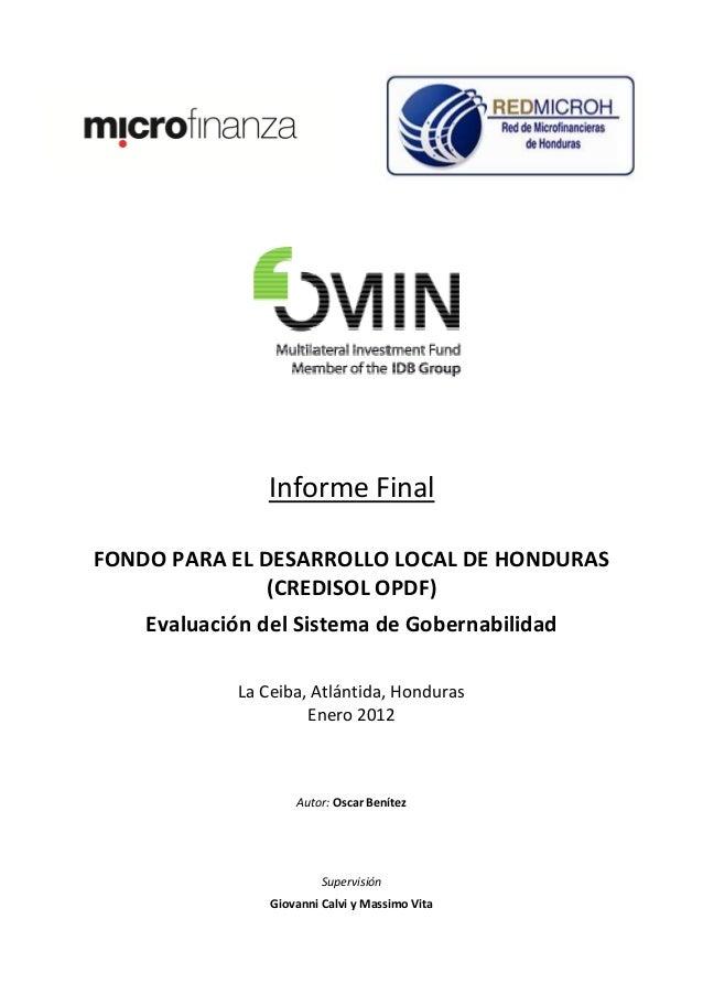 Informe FinalFONDO PARA EL DESARROLLO LOCAL DE HONDURAS               (CREDISOL OPDF)    Evaluación del Sistema de Goberna...