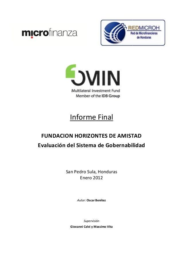 Informe Final FUNDACION HORIZONTES DE AMISTADEvaluación del Sistema de Gobernabilidad          San Pedro Sula Honduras    ...