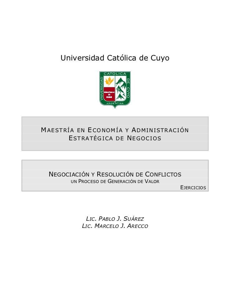 Universidad Católica de CuyoM AE ST RÍA EN E CONOMÍ A Y A DMIN IST RACI ÓN         E ST RATÉG I CA DE N EG OCI OS  NEGOCIA...