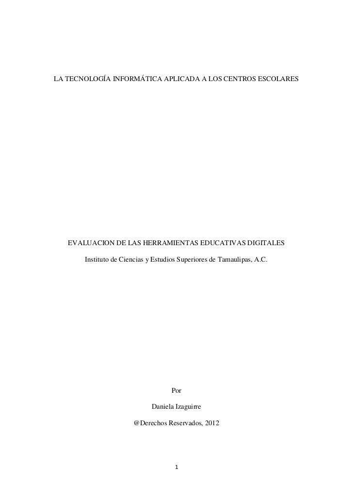 LA TECNOLOGÍA INFORMÁTICA APLICADA A LOS CENTROS ESCOLARES   EVALUACION DE LAS HERRAMIENTAS EDUCATIVAS DIGITALES       Ins...