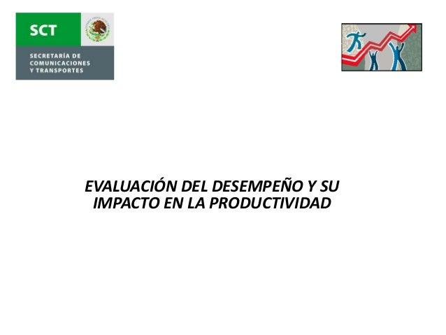 EVALUACIÓN DEL DESEMPEÑO Y SU IMPACTO EN LA PRODUCTIVIDAD