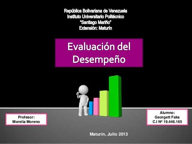 Profesor: Morelia Moreno Alumno: Georgett Faks C.I Nº 19.446.165 Maturín, Julio 2013