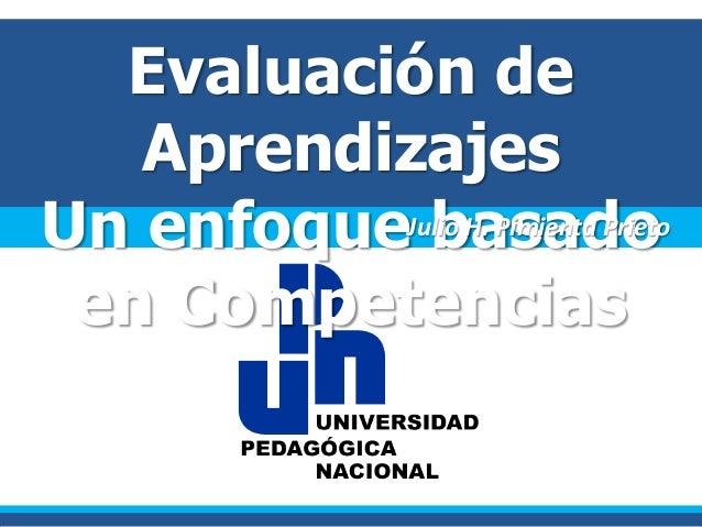 Evaluación de   AprendizajesUn enfoqueJulio H. Pimienta Prieto            basado en Competencias
