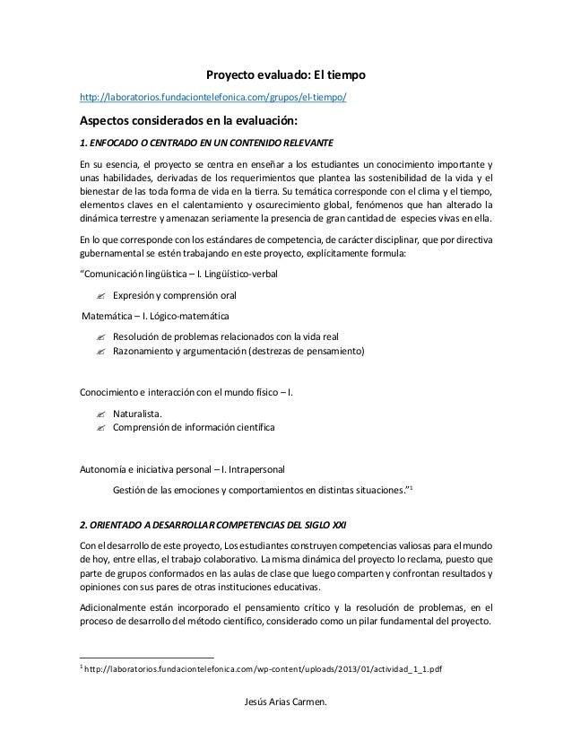 Jesús Arias Carmen. Proyecto evaluado: El tiempo http://laboratorios.fundaciontelefonica.com/grupos/el-tiempo/ Aspectos co...
