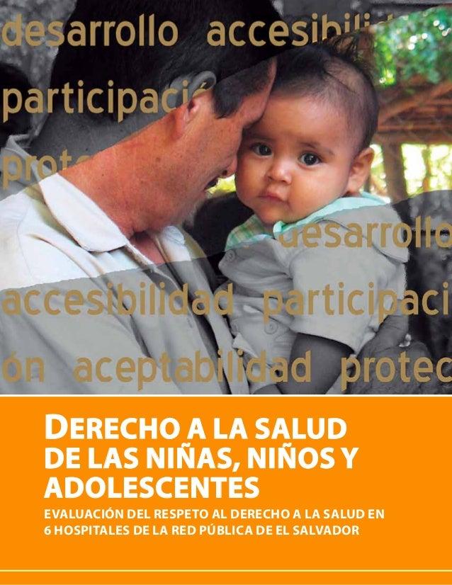 Derecho a la Salud de las niñas, niños y adolescentes 1 Derecho a la Salud de las niñas, niños y adolescentes Evaluación d...