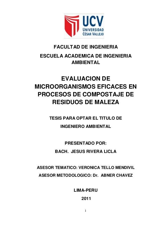FACULTAD DE INGENIERIA  ESCUELA ACADEMICA DE INGENIERIA AMBIENTAL  EVALUACION DE MICROORGANISMOS EFICACES EN PROCESOS DE C...