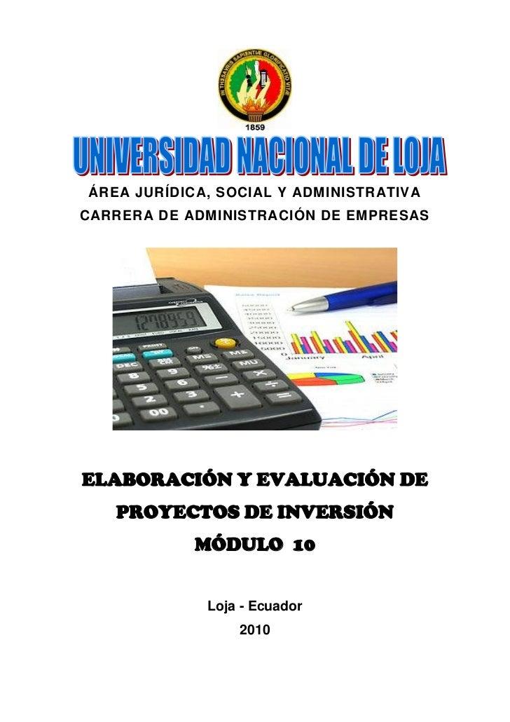 ÁREA JURÍDICA, SOCIAL Y ADMINISTRATIVACARRERA DE ADMINISTRACIÓN DE EMPRESASELABORACIÓN Y EVALUACIÓN DE   PROYECTOS DE INVE...