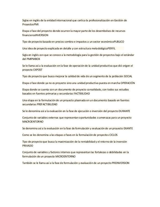 Siglas en inglés de la entidad internacional que certica la profesionalización en Gestión deProyectosPMIEtapa o fase del p...