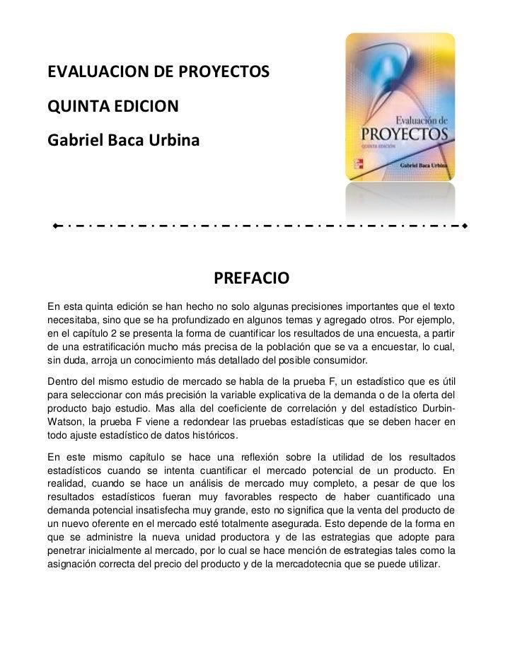 EVALUACION DE PROYECTOS QUINTA EDICION Gabriel Baca Urbina                                          PREFACIO En esta quint...