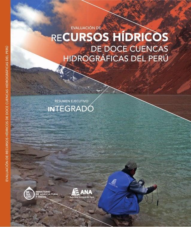 RECURSOS HÍDRICOS DE DOCE CUENCAS HIDROGRÁFICAS DEL PERÚ EVALUACIÓN DE
