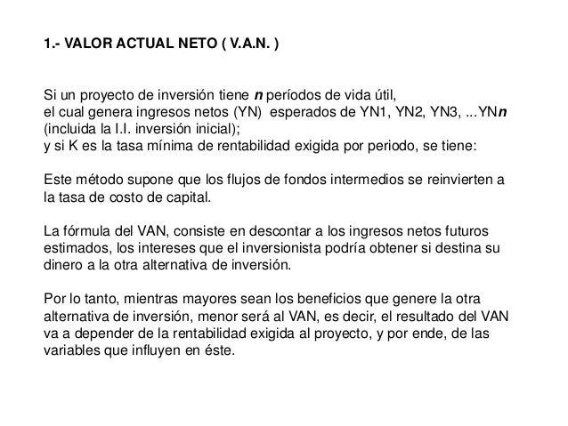 El VAN puede tener tres resultados:1.- VAN > 0   MAYOR que 02.- VAN < 0   menor que 03.- VAN = 0   igual que 0
