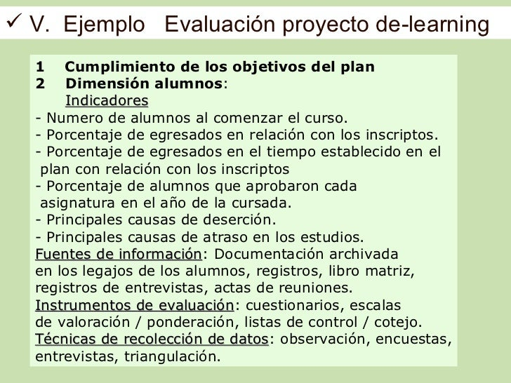  V. Ejemplo Evaluación proyecto de-learning  1    Cumplimiento de los objetivos del plan  2    Dimensión alumnos:       I...