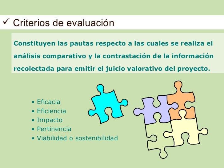  Criterios de evaluación  Constituyen las pautas respecto a las cuales se realiza el  análisis comparativo y la contrasta...