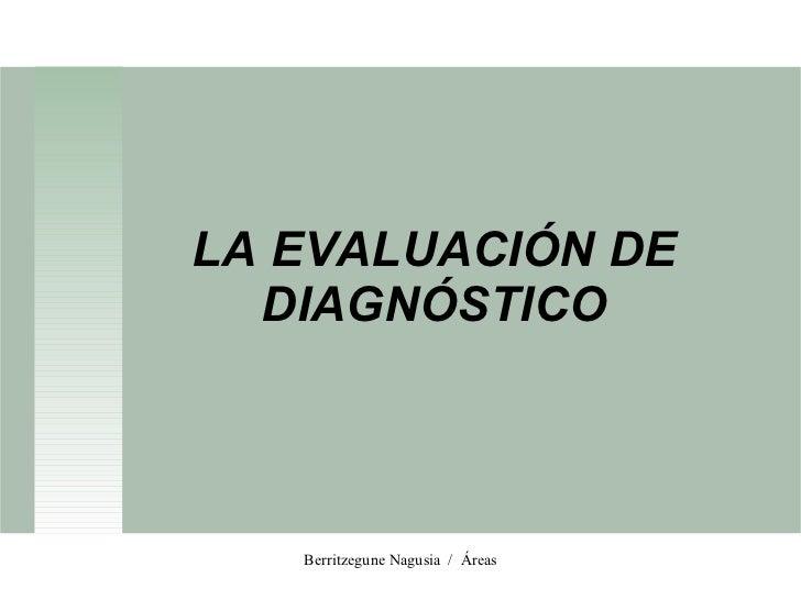 LA EVALUACIÓN DE DIAGNÓSTICO