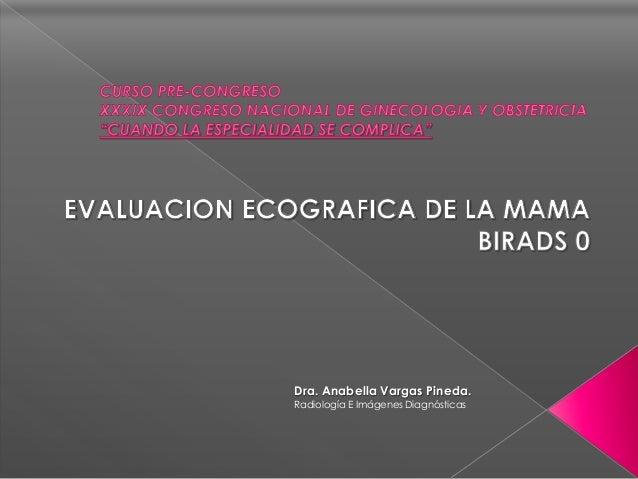Dra. Anabella Vargas Pineda. Radiología E Imágenes Diagnósticas