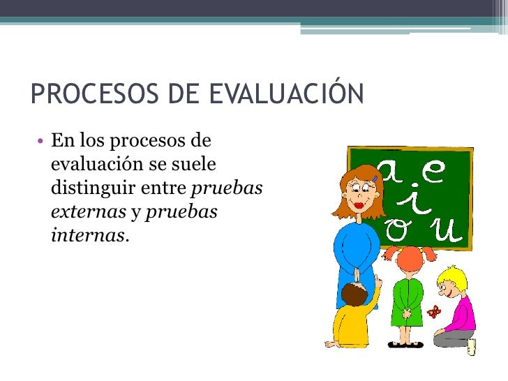 PRUEBAS EXTERNAS• Las pruebas externas son  instrumentos  estandarizados y referidos a  una norma, la prueba  SIMCE, PSU, ...