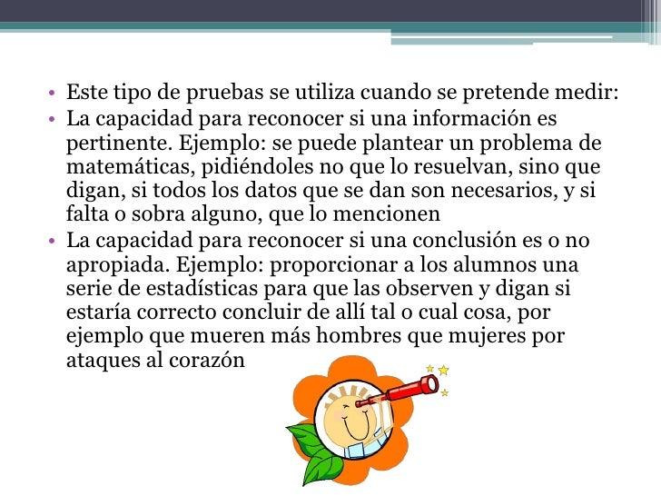 • La habilidad para aplicar principios. Ejemplo: al  plantear un problema y señalar su conclusión,  preguntar qué cosa no ...