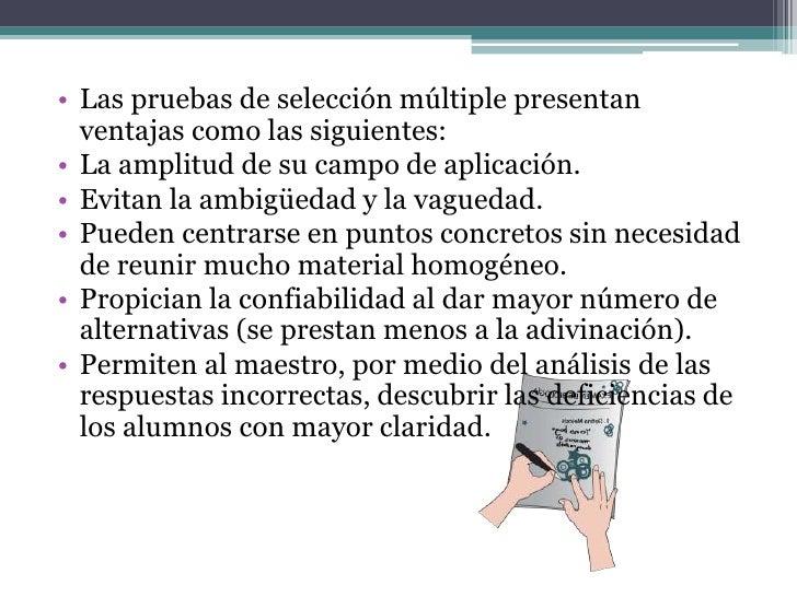 • Las limitaciones son las  siguientes:• Se limita a productos del  aprendizaje a nivel verbal  (miden lo que el alumno sa...
