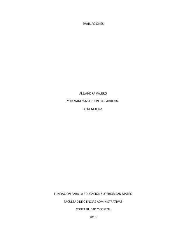 EVALUACIONESALEJANDRA VALEROYURI VANESSA SEPULVEDA CARDENASYENI MOLINAFUNDACION PARA LA EDUCACION SUPERIOR SAN MATEOFACULT...