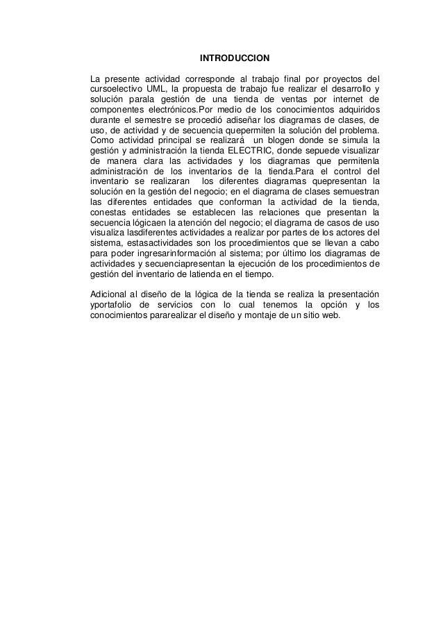 INTRODUCCIONLa presente actividad corresponde al trabajo final por proyectos delcursoelectivo UML, la propuesta de trabajo...