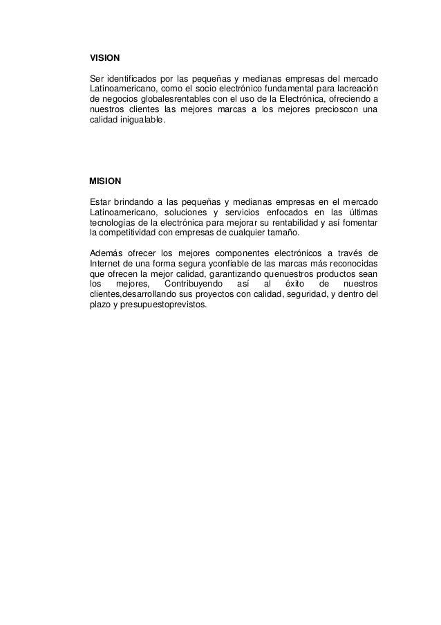 VISIONSer identificados por las pequeñas y medianas empresas del mercadoLatinoamericano, como el socio electrónico fundame...