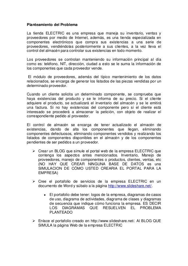 Planteamiento del ProblemaLa tienda ELECTRIC es una empresa que maneja su inventario, ventas yproveedores por medio de Int...