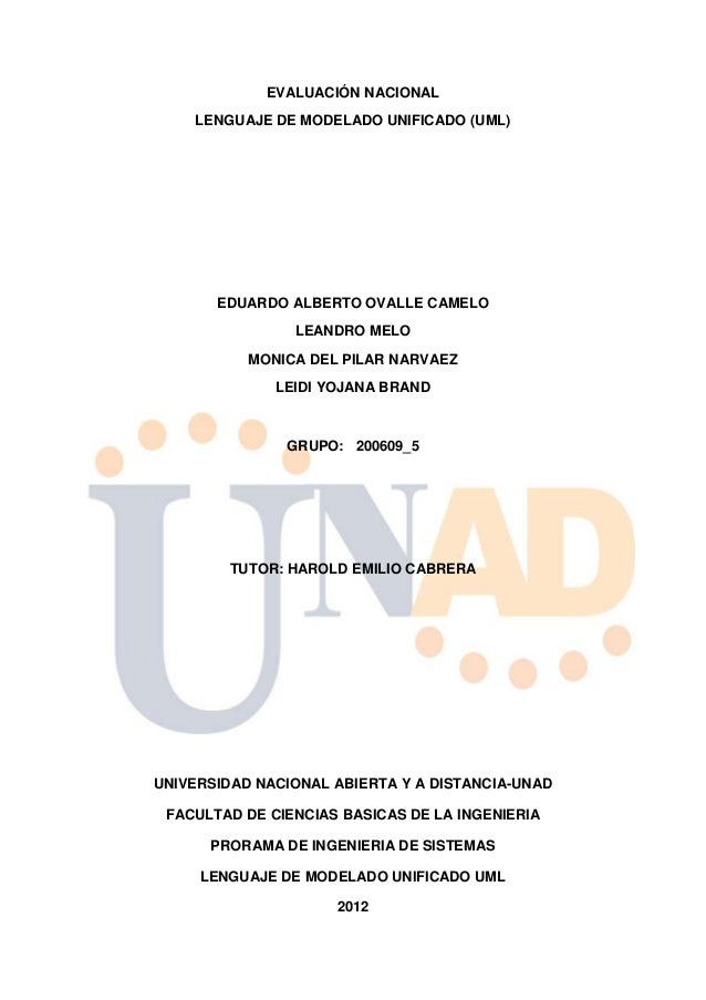 EVALUACIÓN NACIONAL    LENGUAJE DE MODELADO UNIFICADO (UML)       EDUARDO ALBERTO OVALLE CAMELO                LEANDRO MEL...