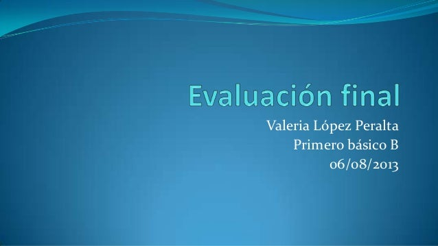 Valeria López Peralta Primero básico B 06/08/2013