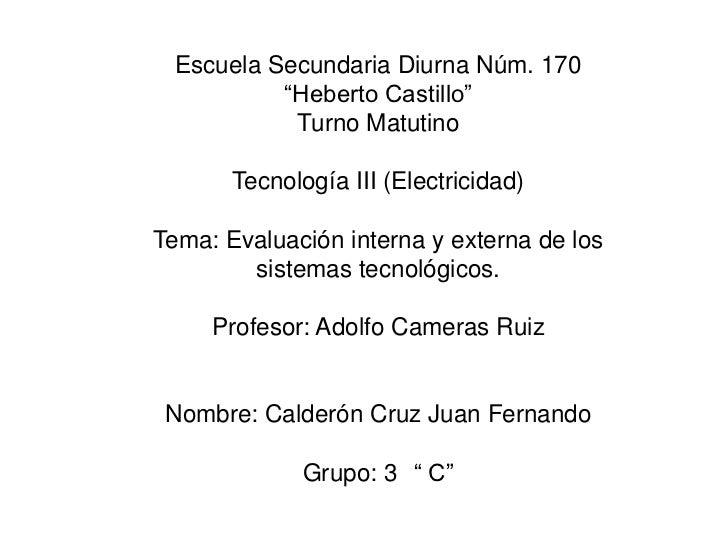 """Escuela Secundaria Diurna Núm. 170<br />""""Heberto Castillo""""<br />Turno Matutino<br />Tecnología III (Electricidad)<br />Tem..."""