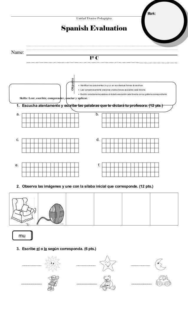 Unidad Técnico Pedagógica Spanish Evaluation 1º C 1. Escucha atentamente y escribe las palabras que te dictará tu profesor...