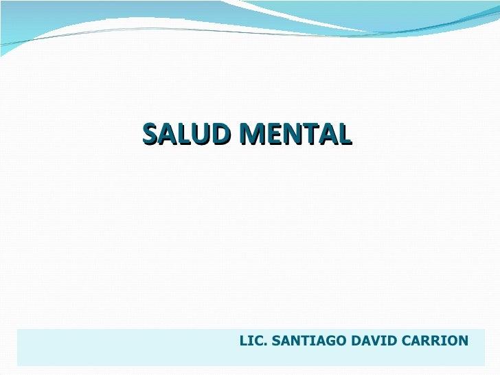 SALUD MENTAL LIC. SANTIAGO DAVID CARRION