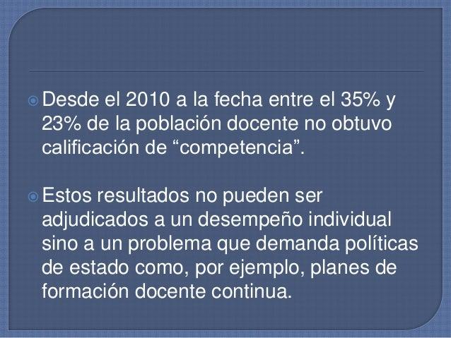 """Desde el 2010 a la fecha entre el 35% y 23% de la población docente no obtuvo calificación de """"competencia"""". Estos resul..."""