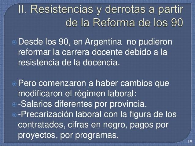 Desde los 90, en Argentina no pudieron reformar la carrera docente debido a la resistencia de la docencia. Pero comenzar...